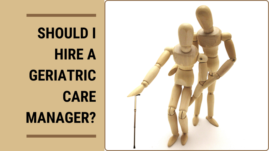 should-i-hire-a-geriatric-care-manager-blog-banner