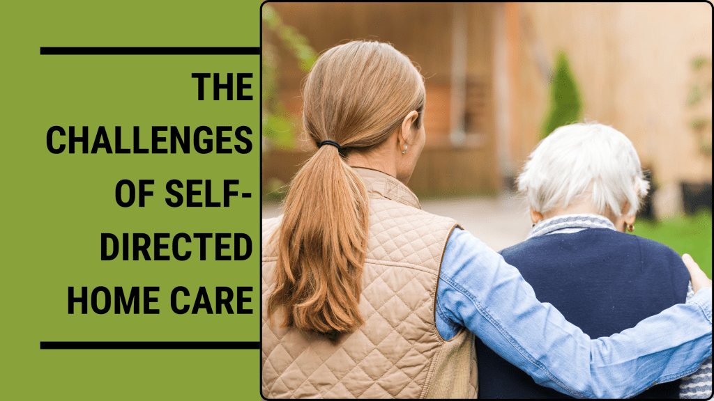 The-Challenges-Of-Self-Directed-Home-Care