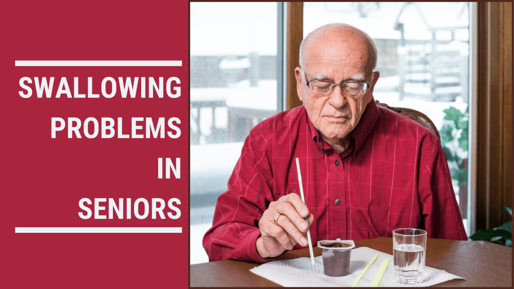 Swallowing Problems in Seniors