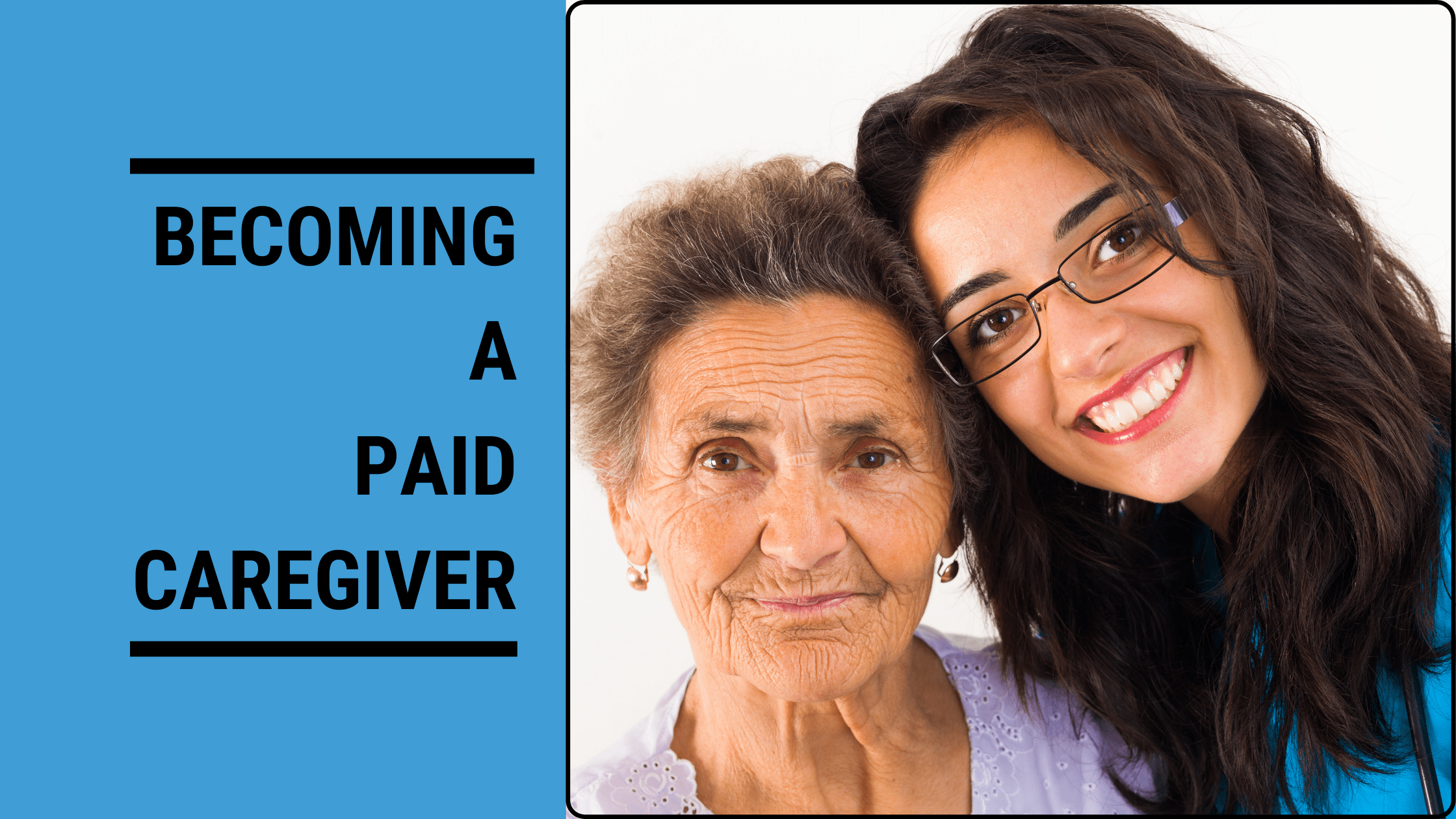 What You Need To Know About Being A Paid Caregiver