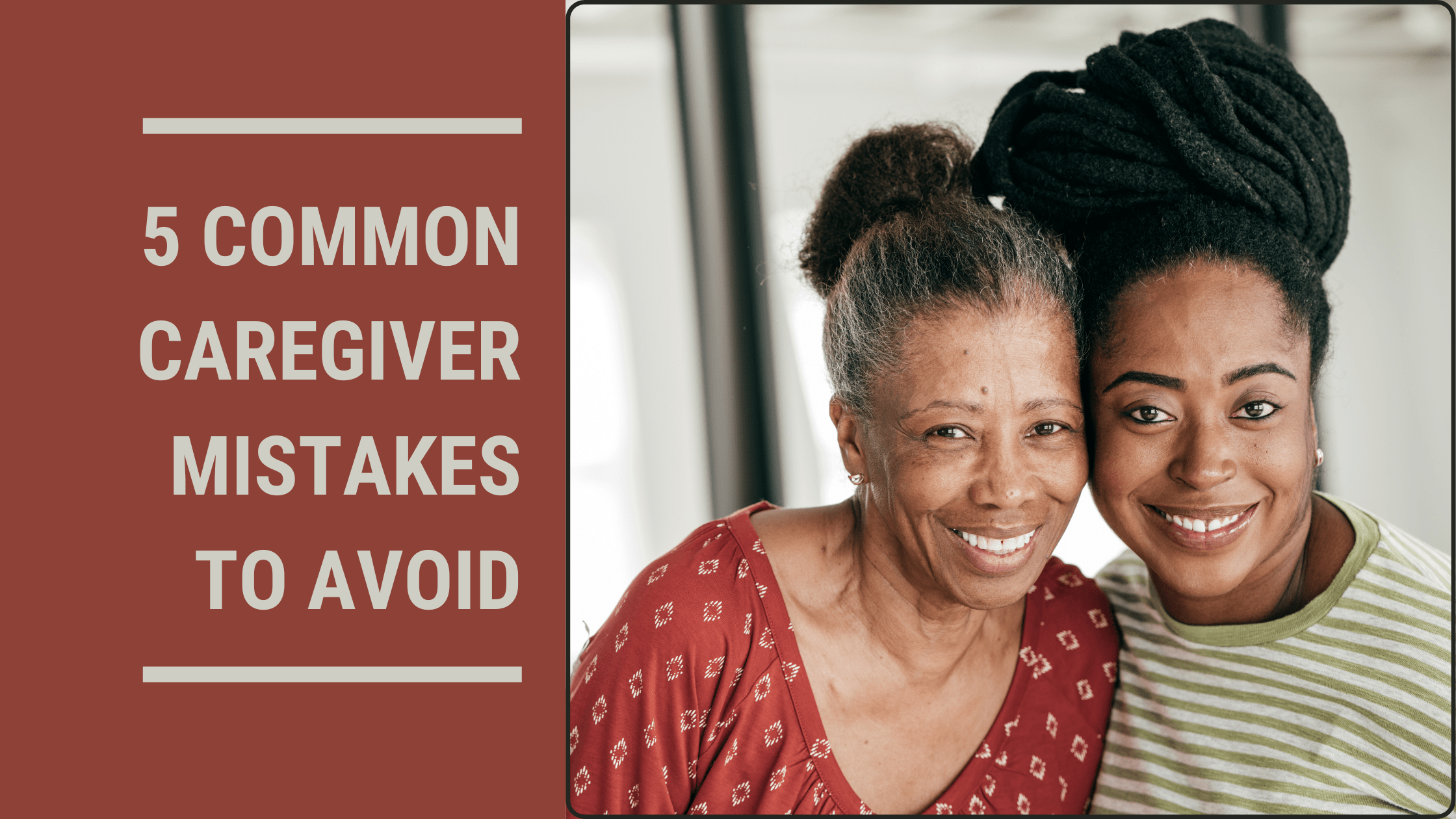 5 Common Caregiver Mistakes And How To Avoid Them