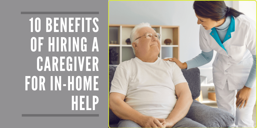 benefits-of-hiring-a-caregiver-for-in-home-help-blog-banner
